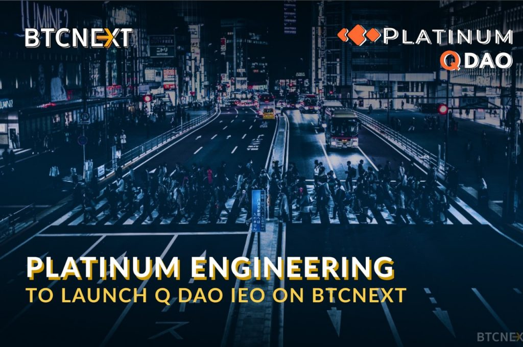 Platinum Q DAO Engineering to launch Q DAO IEO on BTCNEXT